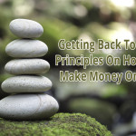 Getting Back To The Principles On How To Make Money Online